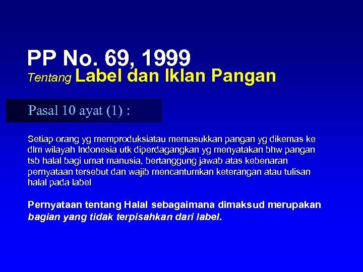 PP No. 69, 1999 Tentang Label dan Iklan Pangan Pasal 10 ayat (1) :