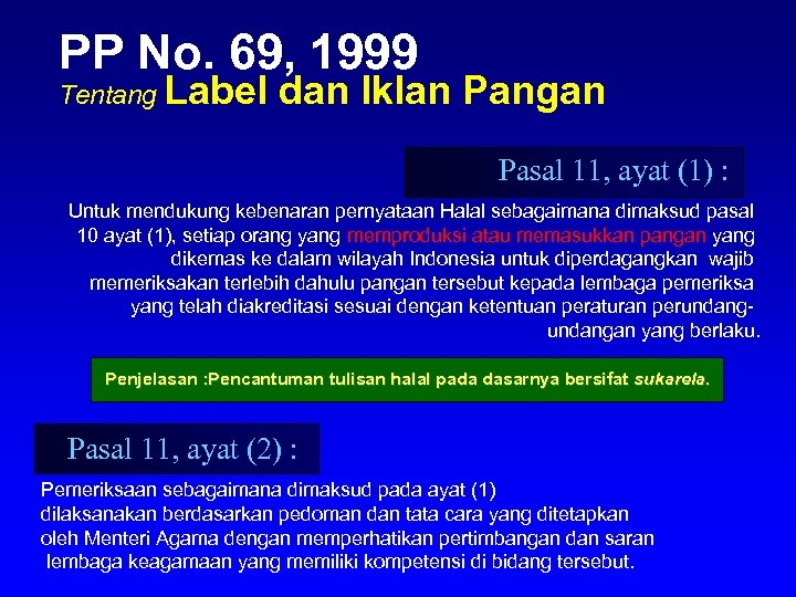PP No. 69, 1999 Tentang Label dan Iklan Pangan Pasal 11, ayat (1) :