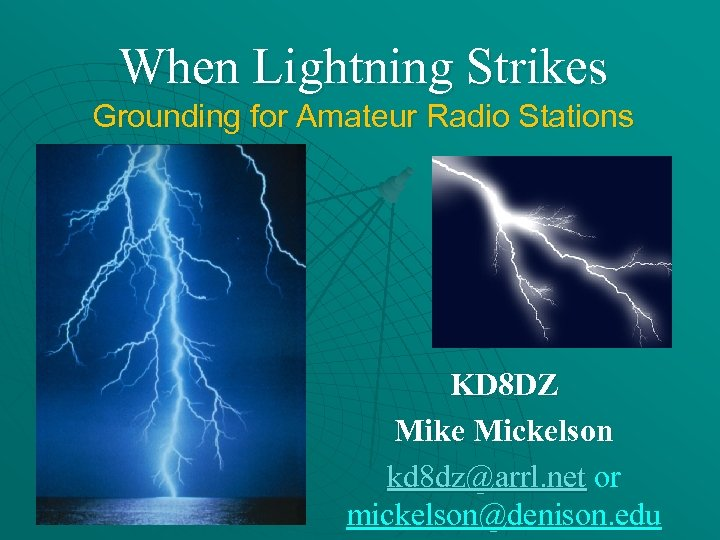 When Lightning Strikes Grounding for Amateur Radio Stations KD 8 DZ Mike Mickelson kd