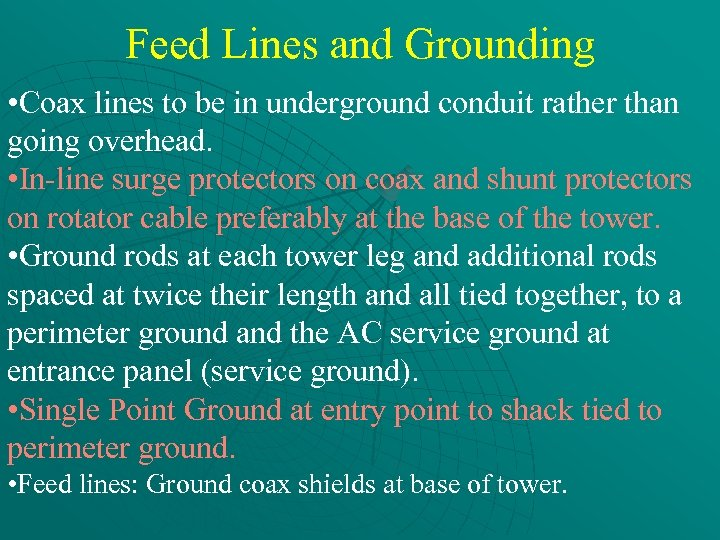 Feed Lines and Grounding • Coax lines to be in underground conduit rather than