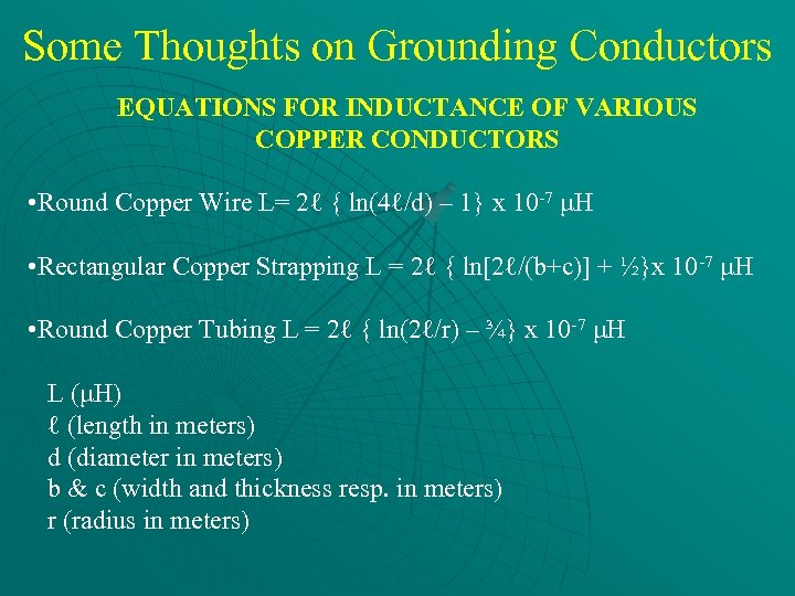 Some Thoughts on Grounding Conductors EQUATIONS FOR INDUCTANCE OF VARIOUS COPPER CONDUCTORS • Round