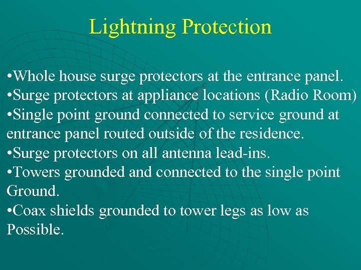 Lightning Protection • Whole house surge protectors at the entrance panel. • Surge protectors