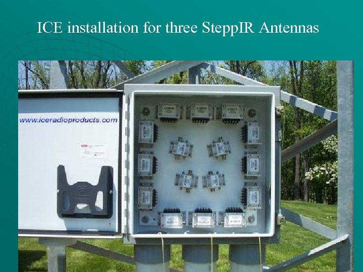 ICE installation for three Stepp. IR Antennas