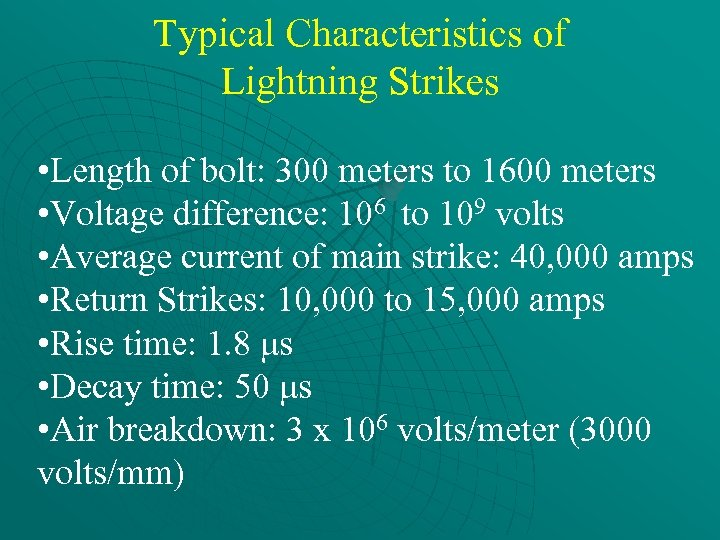 Typical Characteristics of Lightning Strikes • Length of bolt: 300 meters to 1600 meters