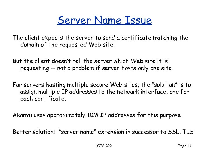 Server Name Issue The client expects the server to send a certificate matching the