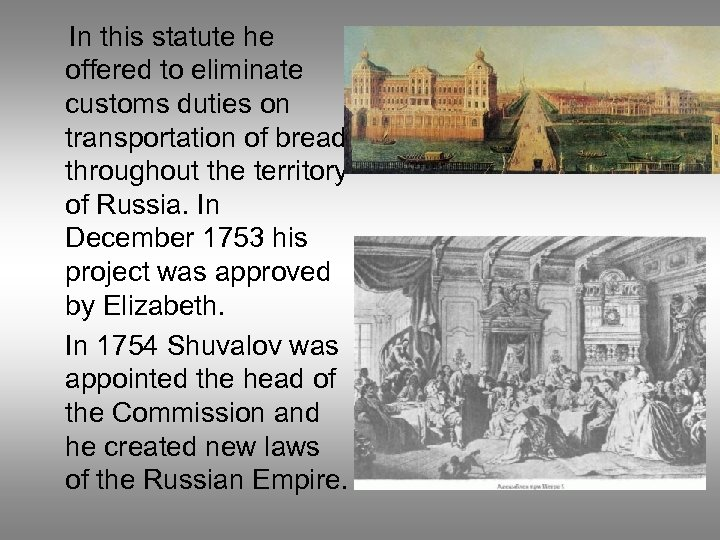 In this statute he offered to eliminate customs duties on transportation of bread
