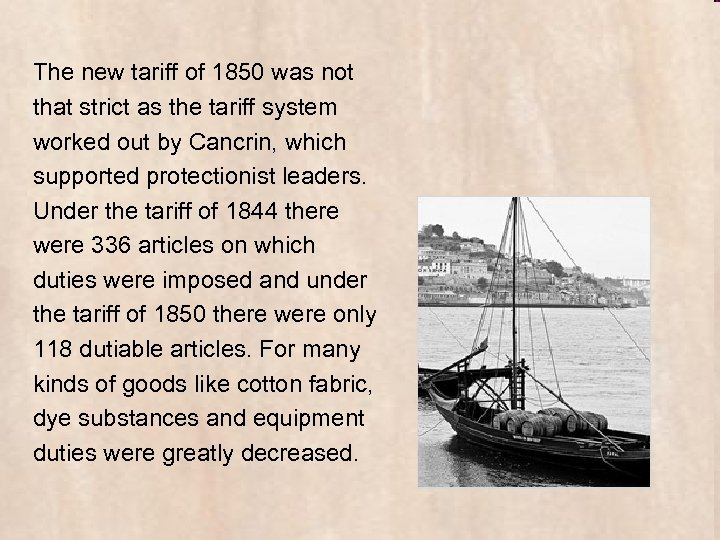 The new tariff of 1850 was not that strict as the tariff system