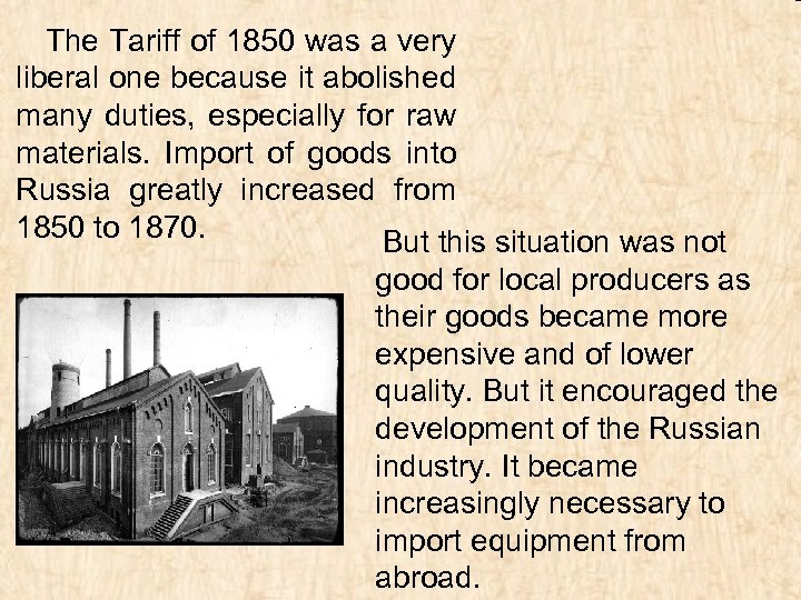 The Tariff of 1850 was a very liberal one because it abolished many
