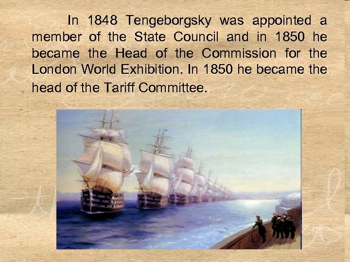 In 1848 Tengeborgsky was appointed a member of the State Council and in