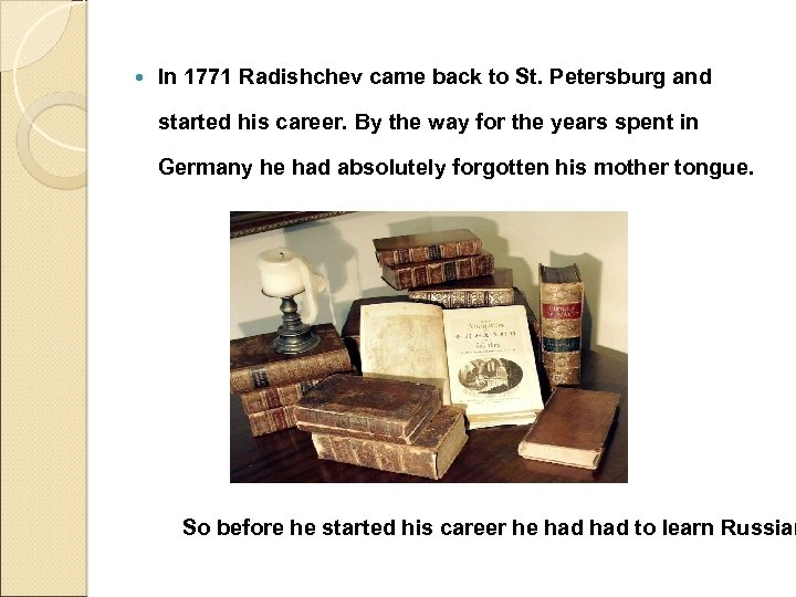 In 1771 Radishchev came back to St. Petersburg and started his career. By