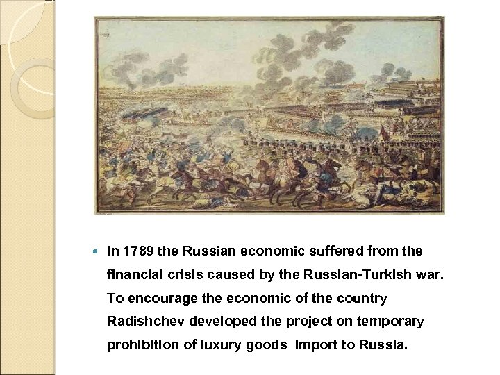 In 1789 the Russian economic suffered from the financial crisis caused by the