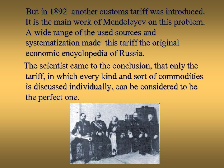 But in 1892 another customs tariff was introduced. It is the main work of