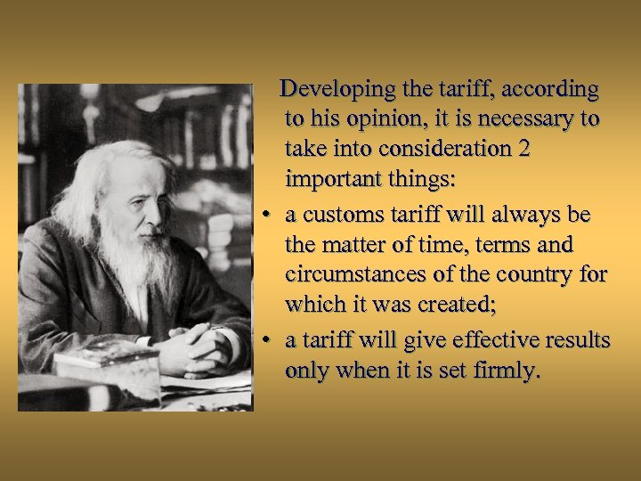 Developing the tariff, according to his opinion, it is necessary to take into consideration