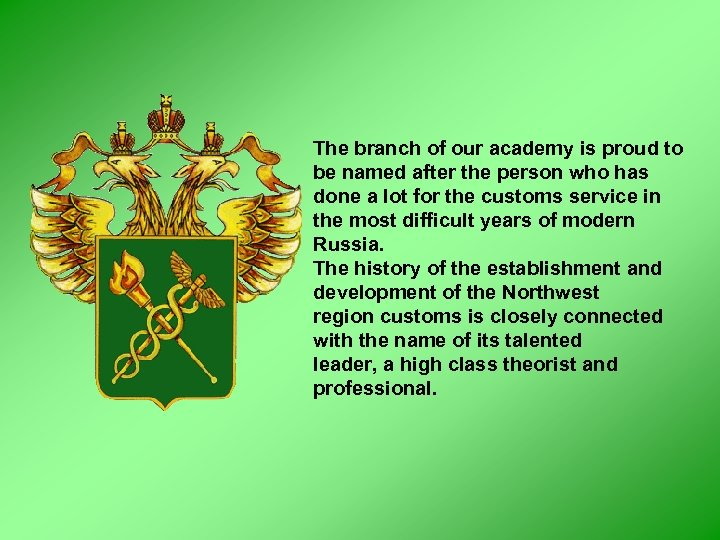 The branch of our academy is proud to be named after the person who