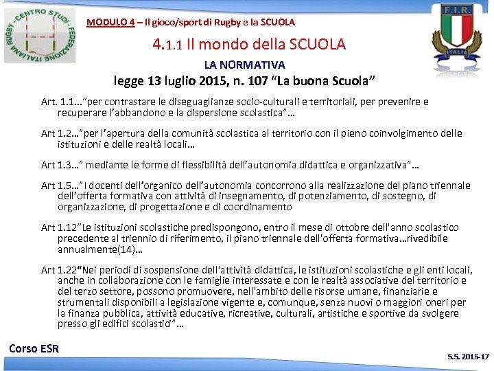MODULO 4 – Il gioco/sport di Rugby e la SCUOLA 4. 1. 1 Il