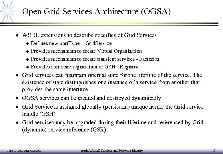Open Grid Services Architecture (OGSA) · WSDL extensions to describe specifics of Grid Services