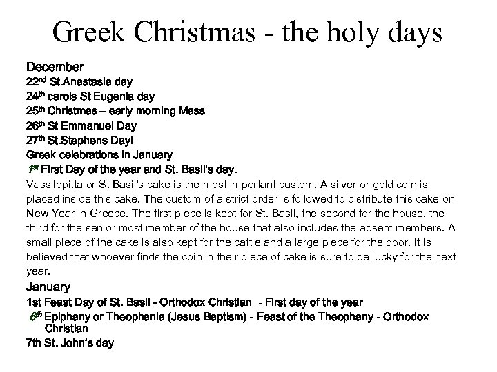 Greek Christmas - the holy days December 22 nd St. Anastasia day 24 th