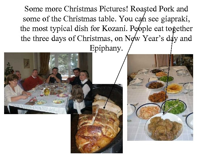 Some more Christmas Pictures! Roasted Pork and some of the Christmas table. You can