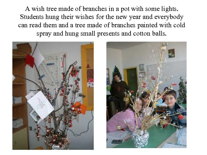 A wish tree made of branches in a pot with some lights. Students hung