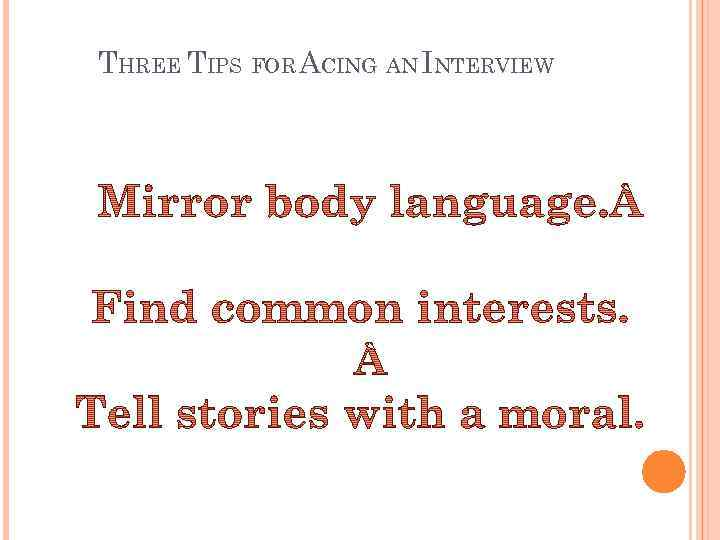 THREE TIPS FOR ACING AN INTERVIEW
