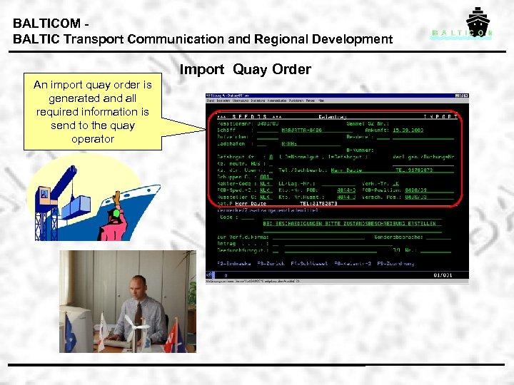 BALTICOM BALTIC Transport Communication and Regional Development Import Quay Order An import quay order