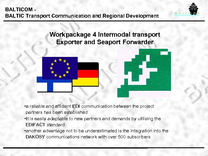 BALTICOM BALTIC Transport Communication and Regional Development Workpackage 4 Intermodal transport Exporter and Seaport