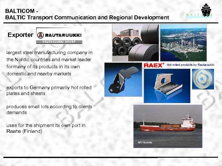 BALTICOM BALTIC Transport Communication and Regional Development Exporter largest steel manufacturing company in the