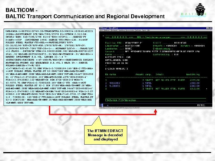 BALTICOM BALTIC Transport Communication and Regional Development UNB+UNOA: 1+003701132769: 30+TRANSINTRA: 52+990324: 1520+K 1403221 1800