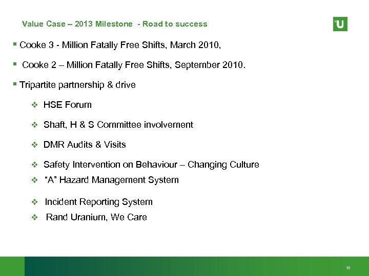 Value Case – 2013 Milestone - Road to success § Cooke 3 - Million