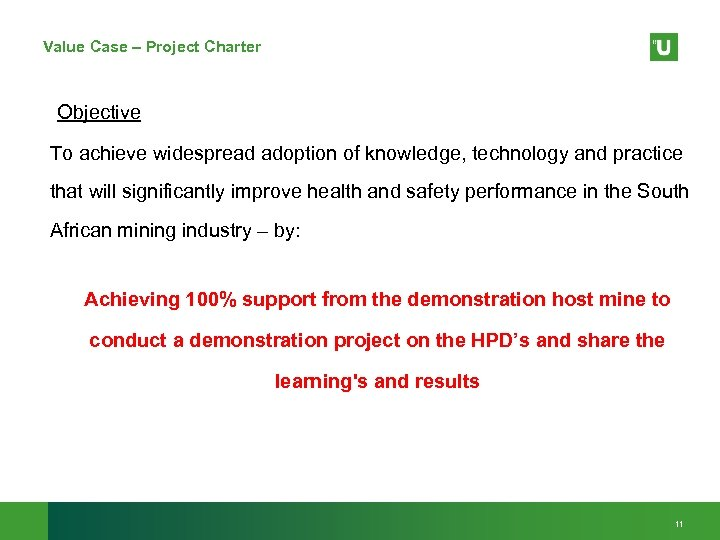 Value Case – Project Charter Objective To achieve widespread adoption of knowledge, technology and