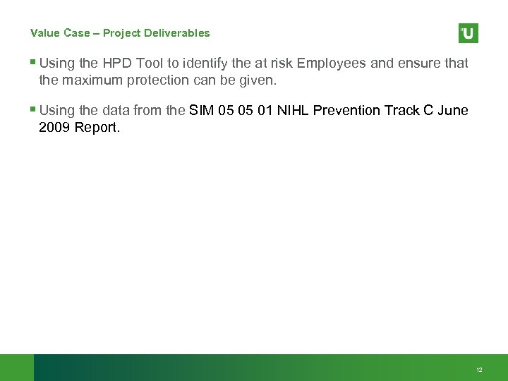 Value Case – Project Deliverables § Using the HPD Tool to identify the at