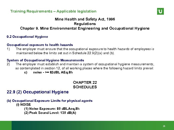 Training Requirements – Applicable legislation Mine Health and Safety Act, 1996 Regulations Chapter 9.
