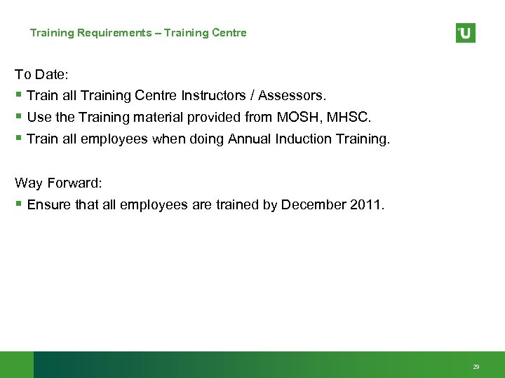 Training Requirements – Training Centre To Date: § Train all Training Centre Instructors /