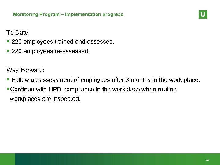 Monitoring Program – Implementation progress To Date: § 220 employees trained and assessed. §