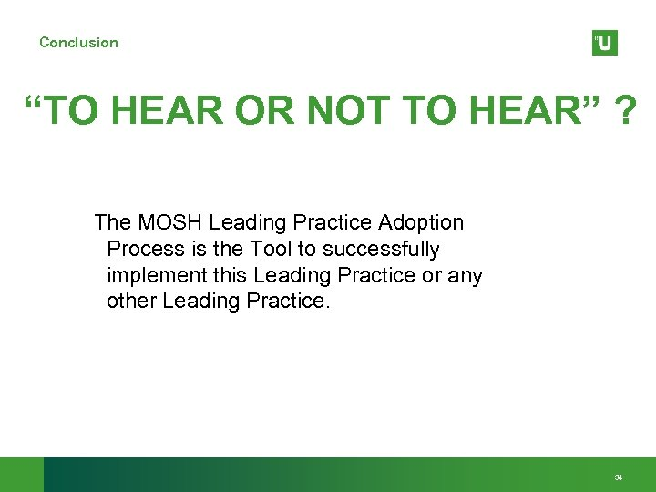 """Conclusion """"TO HEAR OR NOT TO HEAR"""" ? The MOSH Leading Practice Adoption Process"""