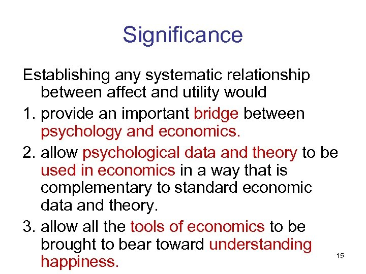 Significance Establishing any systematic relationship between affect and utility would 1. provide an important