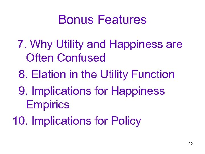 Bonus Features 7. Why Utility and Happiness are Often Confused 8. Elation in the
