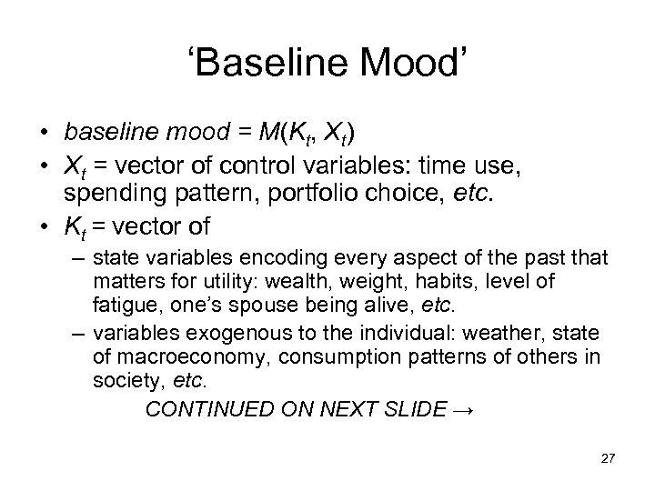 'Baseline Mood' • baseline mood = M(Kt, Xt) • Xt = vector of control