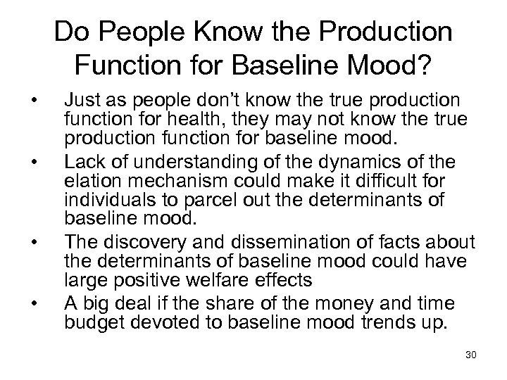 Do People Know the Production Function for Baseline Mood? • • Just as people