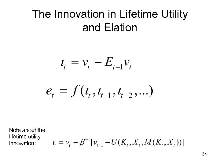 The Innovation in Lifetime Utility and Elation Note about the lifetime utility innovation: 34