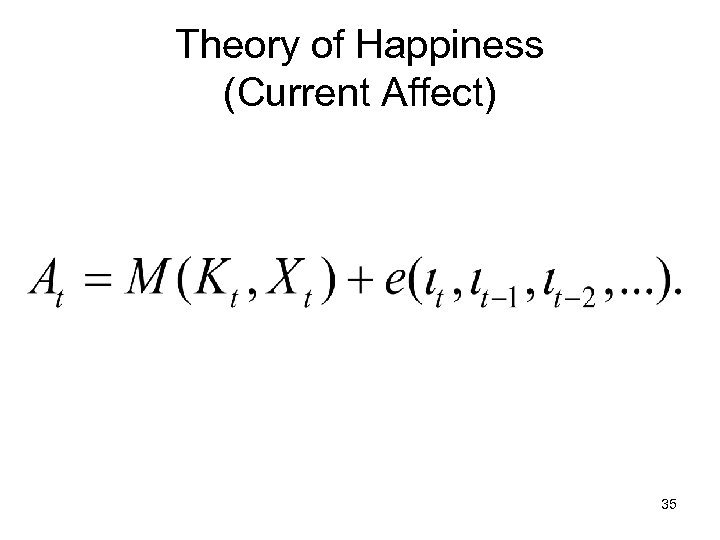 Theory of Happiness (Current Affect) 35