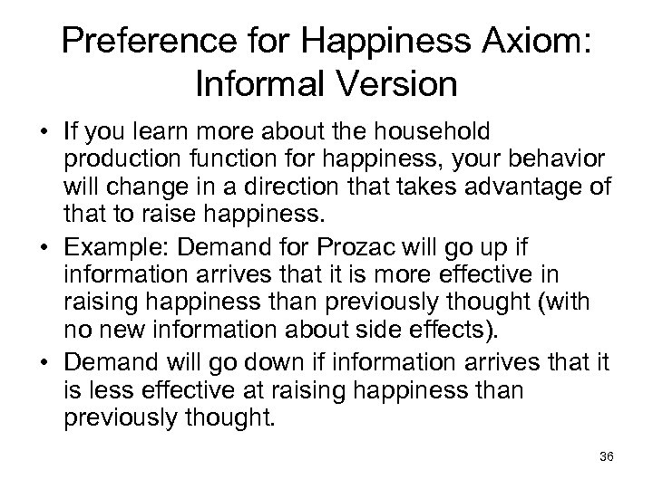 Preference for Happiness Axiom: Informal Version • If you learn more about the household