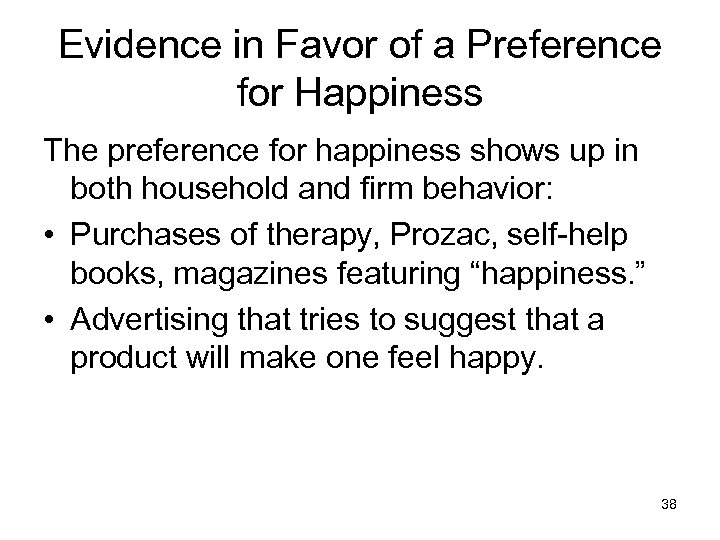 Evidence in Favor of a Preference for Happiness The preference for happiness shows up