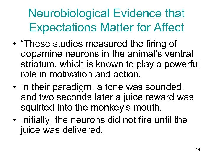 """Neurobiological Evidence that Expectations Matter for Affect • """"These studies measured the firing of"""