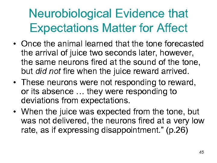 Neurobiological Evidence that Expectations Matter for Affect • Once the animal learned that the