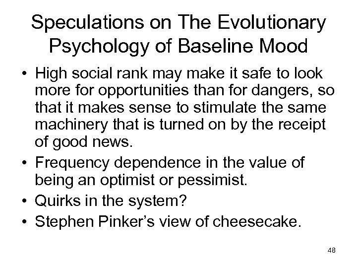 Speculations on The Evolutionary Psychology of Baseline Mood • High social rank may make