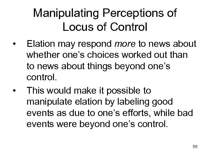 Manipulating Perceptions of Locus of Control • • Elation may respond more to news