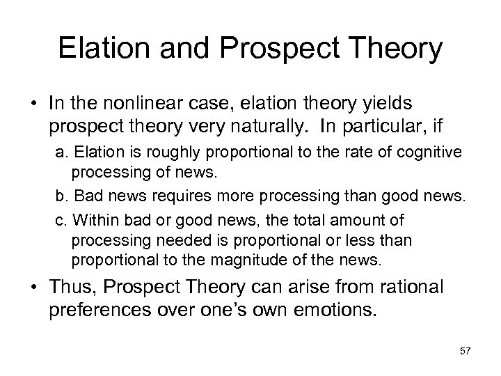 Elation and Prospect Theory • In the nonlinear case, elation theory yields prospect theory