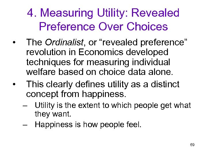 """4. Measuring Utility: Revealed Preference Over Choices • • The Ordinalist, or """"revealed preference"""""""