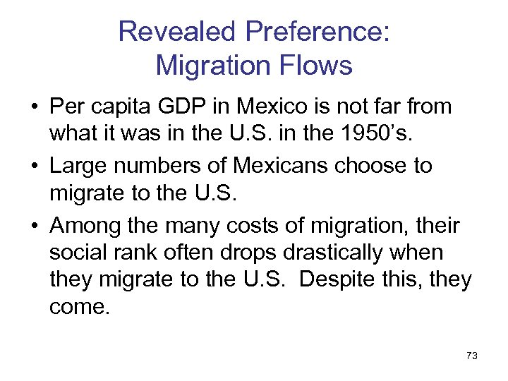 Revealed Preference: Migration Flows • Per capita GDP in Mexico is not far from